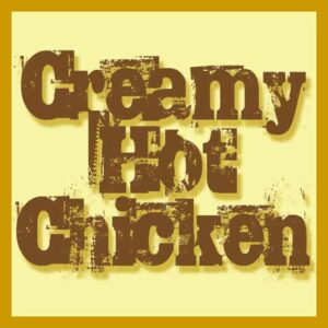 Creamy Hot Chicken